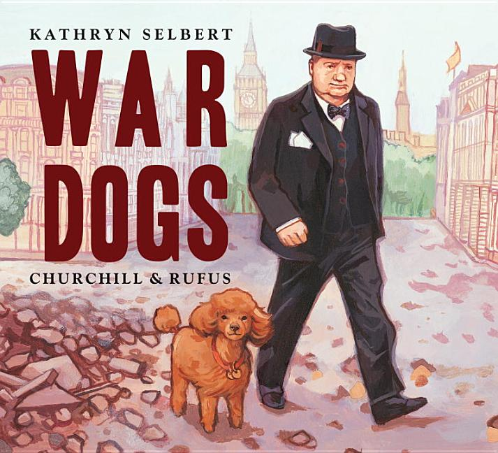 War Dogs: Churchill and Rufus