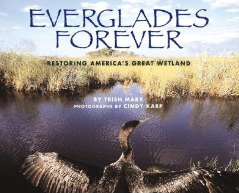 Everglades Forever: Restoring America's Great Wetland