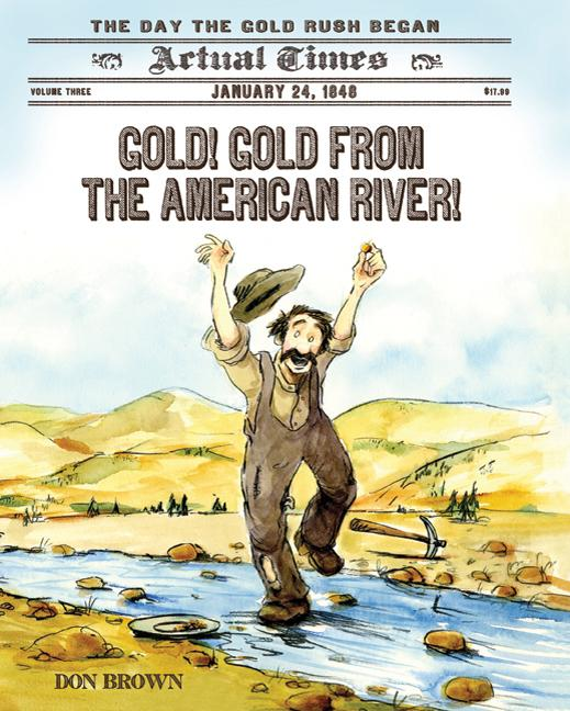 Gold! Gold from the American River!