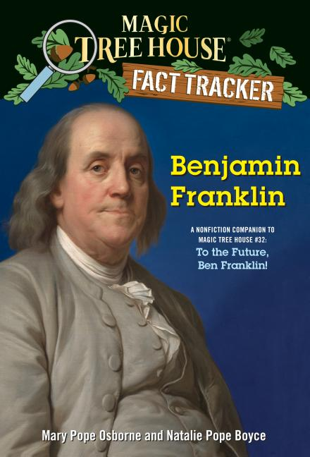Benjamin Franklin: A Nonfiction Companion to To the Future, Ben Franklin!
