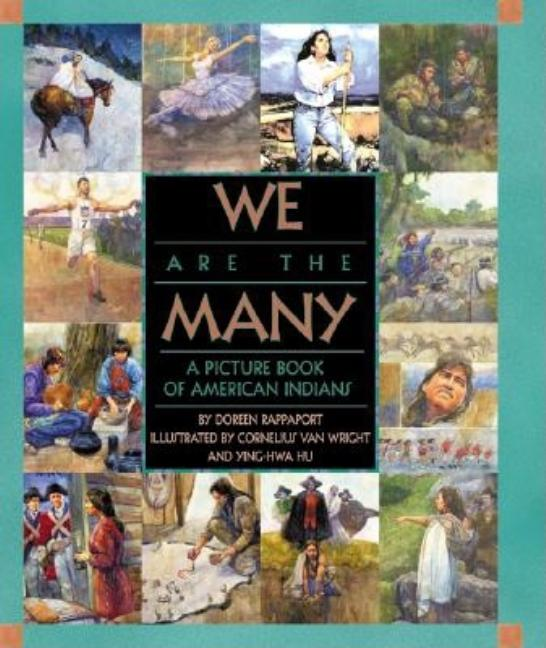 We Are the Many: A Picture Book of American Indians