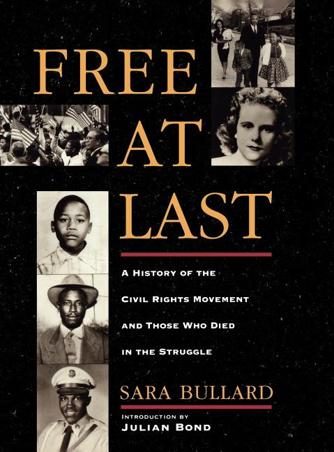 Free at Last: A History of the Civil Rights Movement and Those Who Died in the Struggle