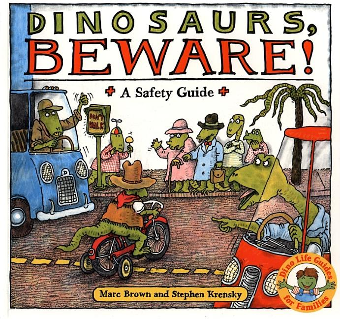 Dinosaurs Beware!: A Safety Guide