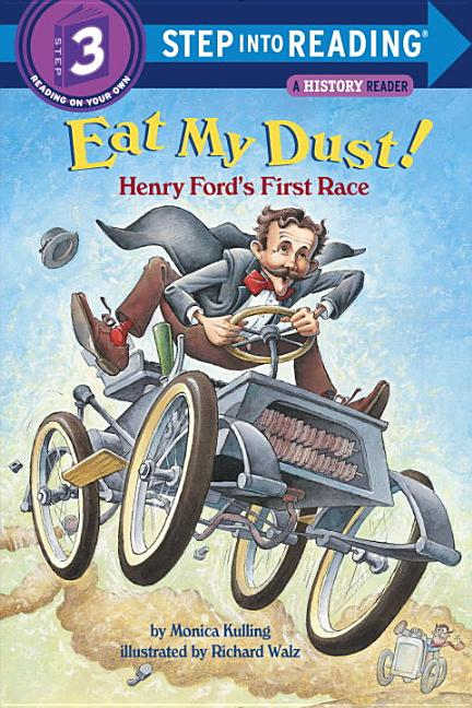 Eat My Dust! Henry Ford's First Race