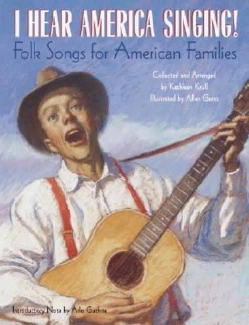 I Hear America Singing!: Folksongs for American Families
