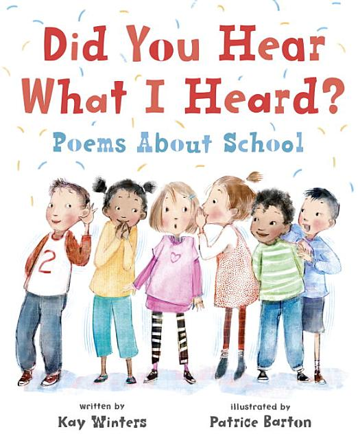 Did You Hear What I Heard?: Poems about School