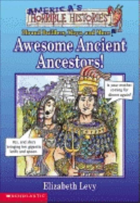Awesome Ancient Ancestors!: Mound Builders, Maya and More