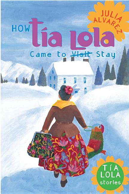 How Tía Lola Came to (Visit) Stay
