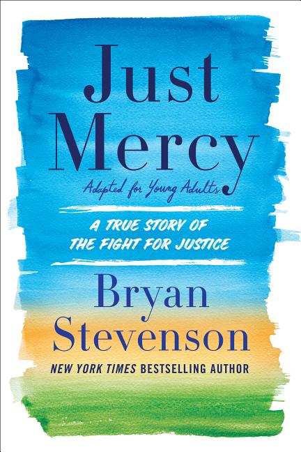 Just Mercy: A True Story of the Fight for Justice