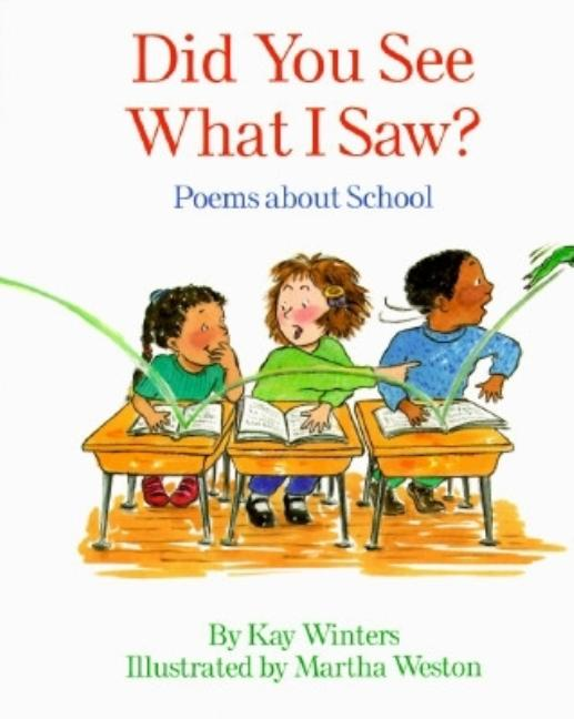 Did You See What I Saw?: Poems about School