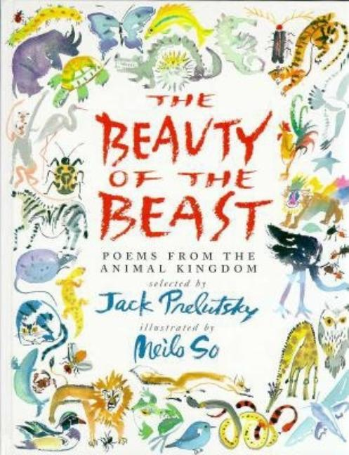 The Beauty of the Beast: Poems from the Animal Kingdom