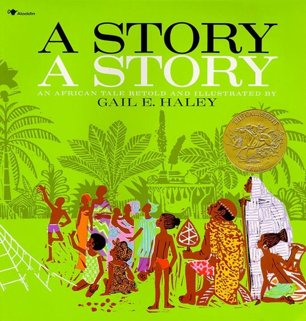 Story, a Story, A: An African Tale