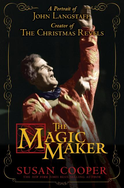 The Magic Maker: A Portrait of John Langstaff and His Revels