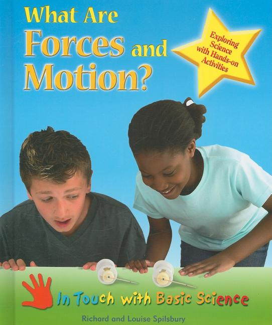 What Are Forces and Motion?: Exploring Science with Hands-On Activities (In Touch with Basic Science)