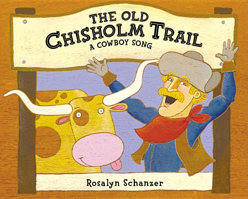 The Old Chisholm Trail: A Cowboy Song