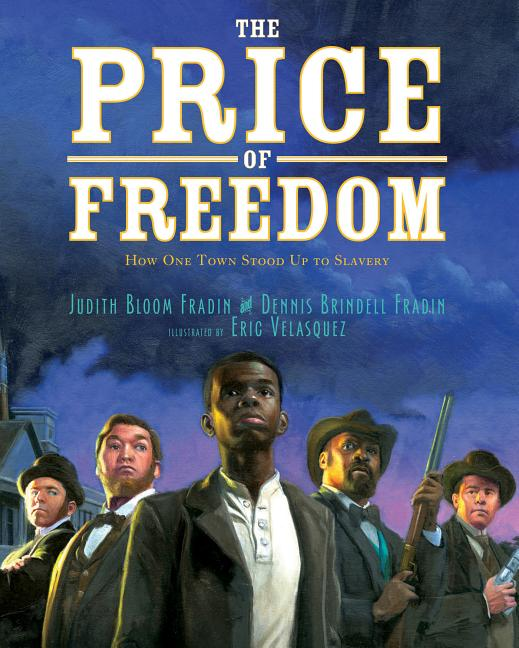 The Price of Freedom: How One Town Stood Up to Slavery