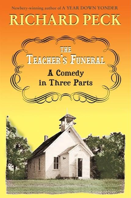 Teacher's Funeral, The: A Comedy in Three Parts