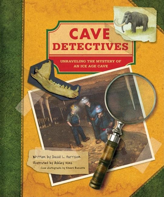 Cave Detectives: Unraveling the Mystery of an Ice Age Cave