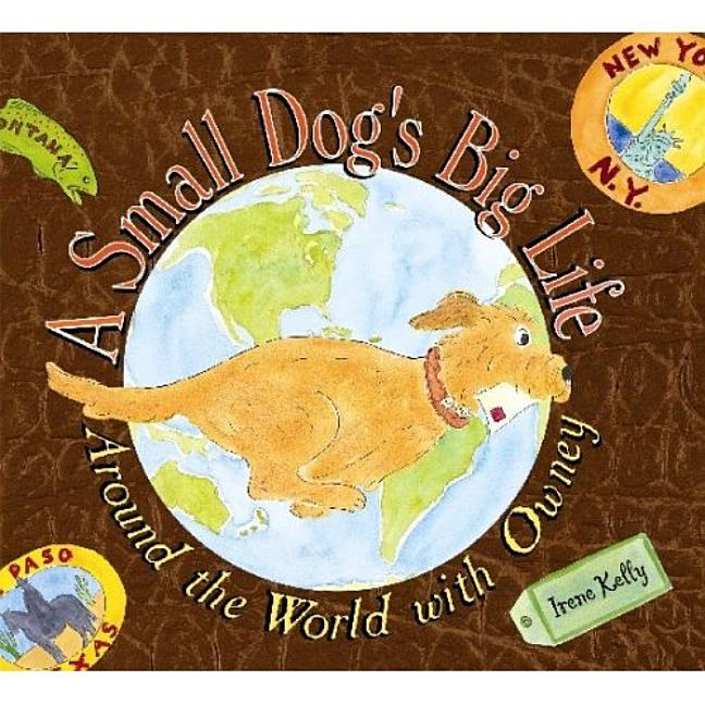A Small Dog's Big Life: Around the World with Owney