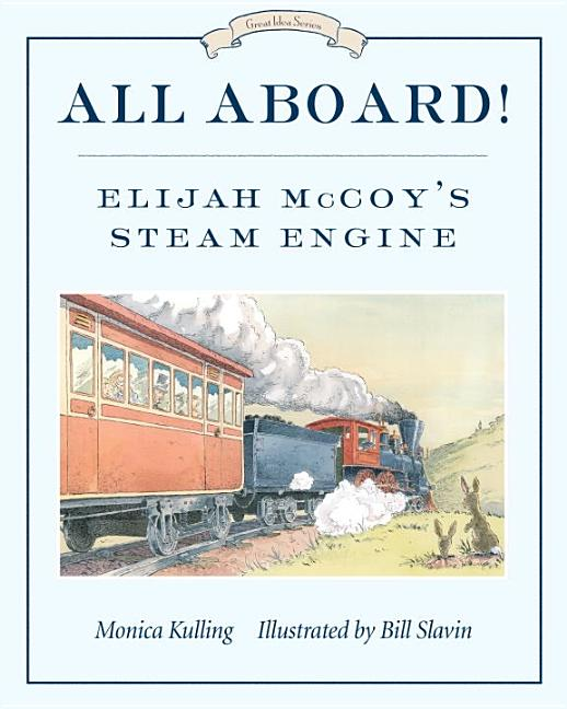 All Aboard!: Elijah McCoy's Steam Engine