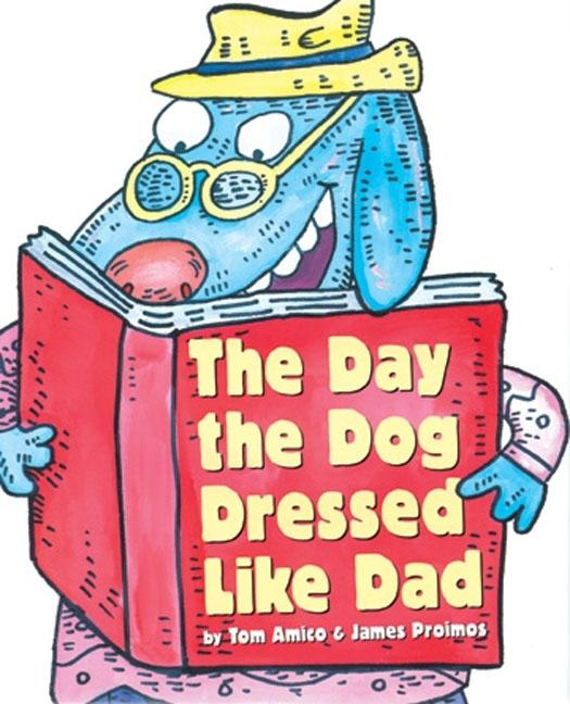 The Day the Dog Dressed Like Dad