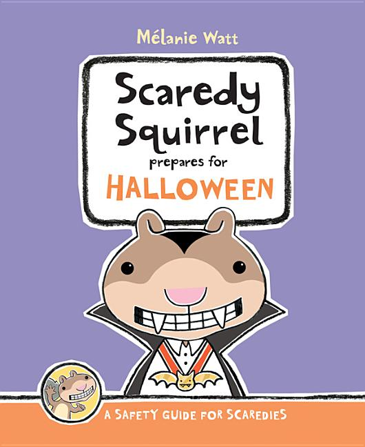 Scaredy Squirrel Prepares for Halloween