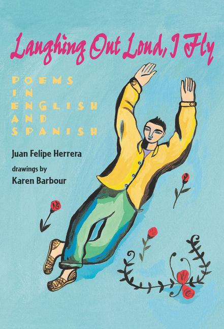 Laughing Out Loud, I Fly: Poems in English and Spanish