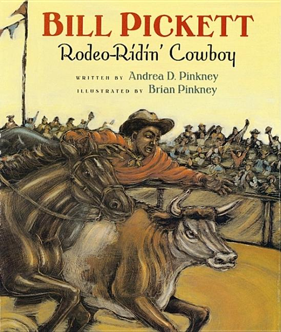 Bill Pickett: Rodeo-Ridin' Cowboy