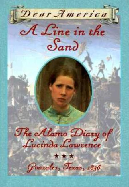 A Line in the Sand: The Alamo Diary of Lucinda Lawrence, Gonzales, Texas, 1836