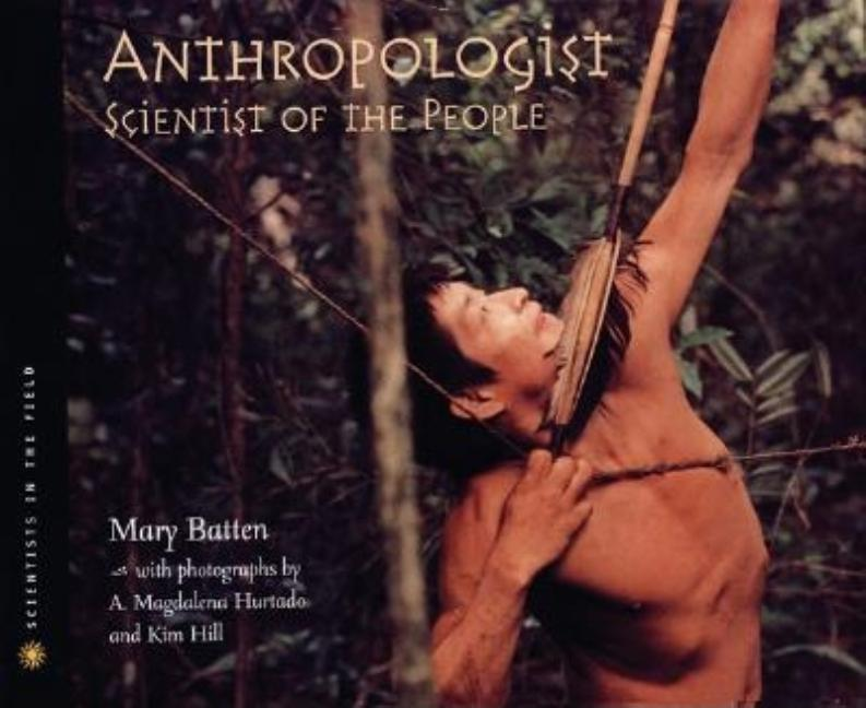 Anthropologist: Scientist of the People