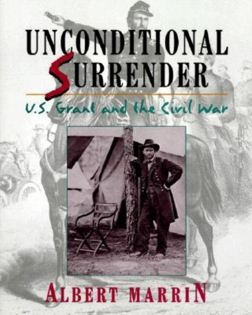 Unconditional Surrender: U.S. Grant and the Civil War