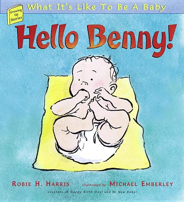 Hello Benny!: What It's Like to Be a Baby