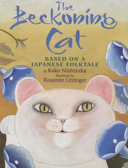 The Beckoning Cat: Based on a Japanese Folktale