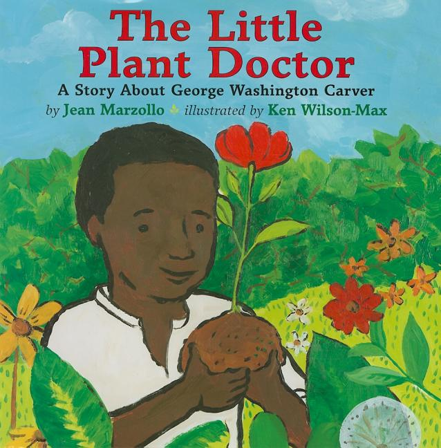 The Little Plant Doctor: A Story about George Washington Carver