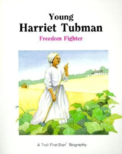 Young Harriet Tubman: Freedom Fighter