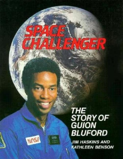 Space Challenger: The Story of Guion Bluford: An Authorized Biography