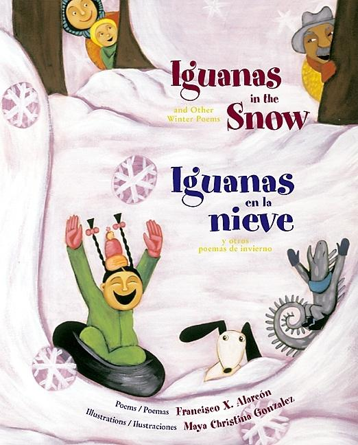 Iguanas in the Snow and Other Winter Poems / Iguanas en la nieve y otros poemas de invierno