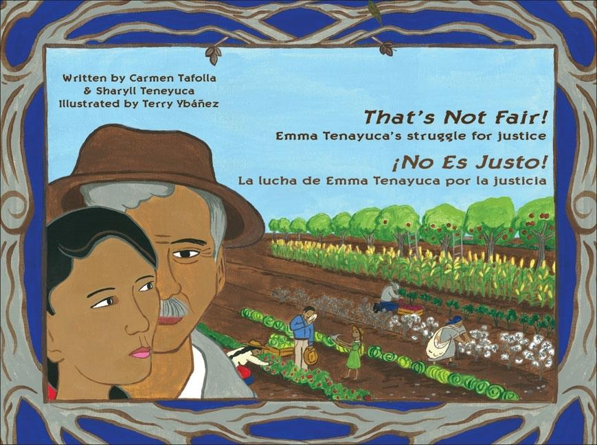 That's Not Fair! Emma Tenayuca's Struggle for Justice / No es justo!: la lucha de Emma Tenayuca por la justicia