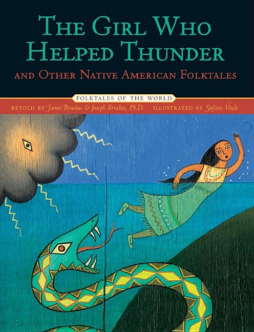 The Girl Who Helped Thunder and Other Native American Folktales