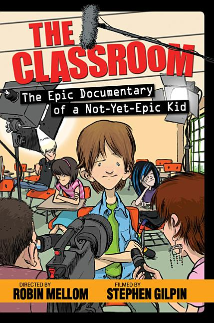 The Classroom: The Epic Documentary of a Not-Yet-Epic Kid