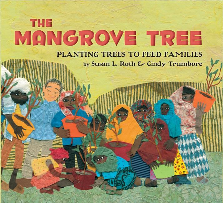 Mangrove Tree, The: Planting Trees to Feed Families
