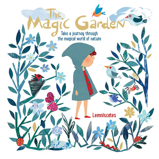 The Magic Garden: Take a Journey Through the Magical World of Nature