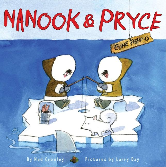 Nanook & Pryce: Gone Fishing