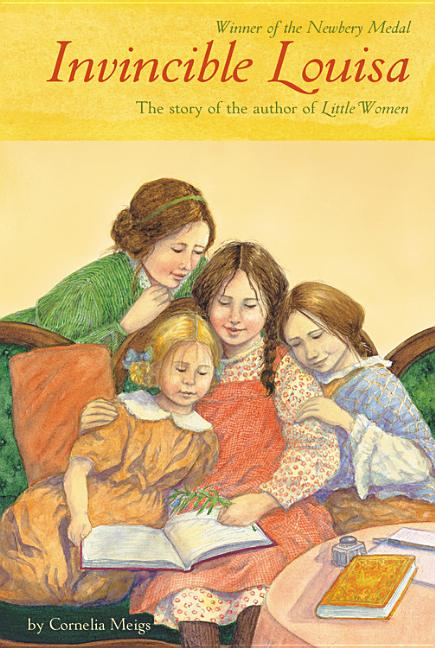 Invincible Louisa: The Story of the Author of Little Women