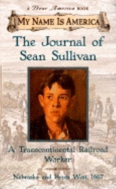 The Journal of Sean Sullivan: A Transcontinental Railroad Worker