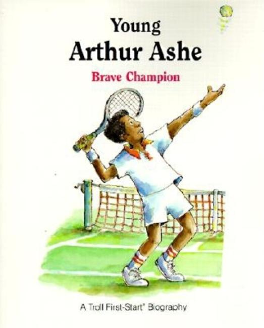 Young Arthur Ashe: Brave Champion