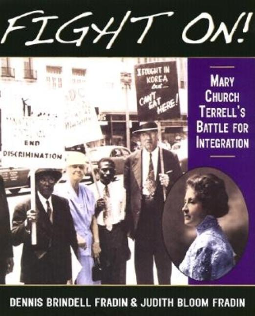 Fight On!: Mary Church Terrell's Battle for Integration