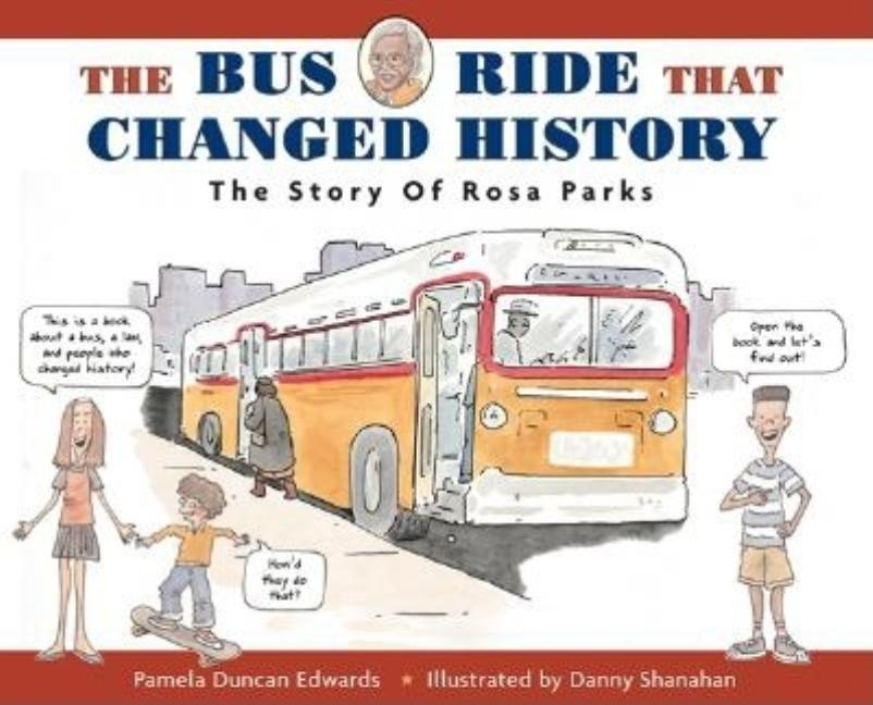 The Bus Ride That Changed History: The Story of Rosa Parks