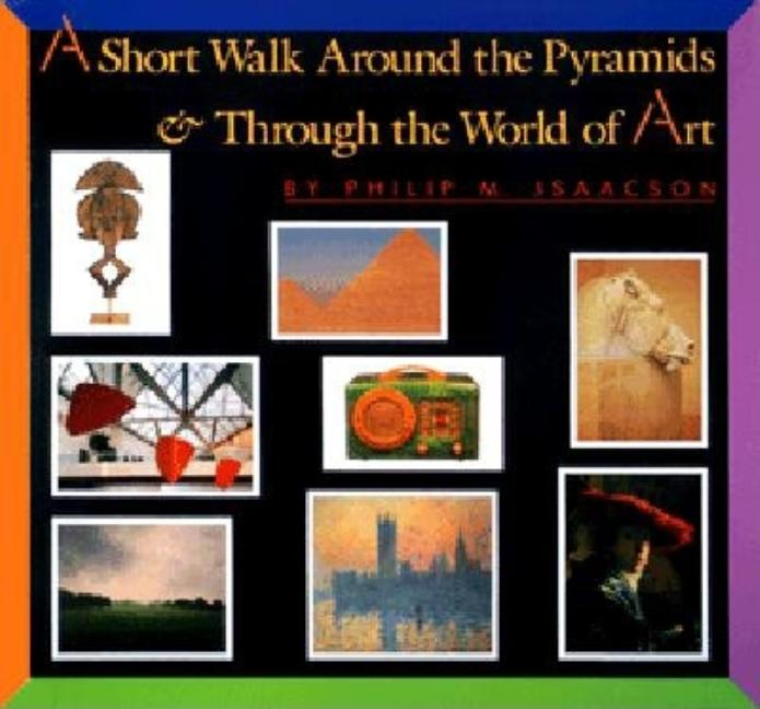 Short Walk around the Pyramids & Through the World of Art