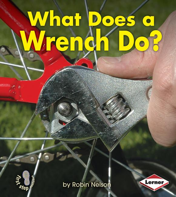 What Does a Wrench Do?